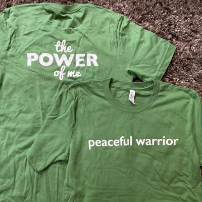 Power of Me/Peaceful Warrior T-shirts